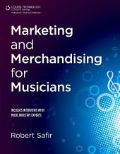 Marketing and Merchandising for Musicians, 1st ed.