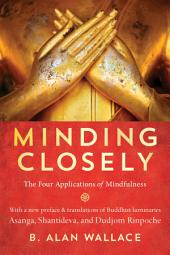 Minding Closely: The Four Applications of Mindfulness