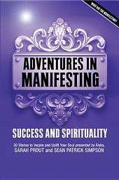 Adventures In Manifesting: Success and Spirituality