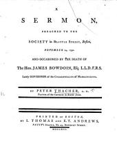 A Sermon preached ... Nov. 14, 1790, and occasioned by the Death of the Hon. J. Bowdoin, etc