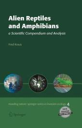 Alien Reptiles and Amphibians: a Scientific Compendium and Analysis
