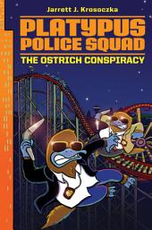 Platypus Police Squad: The Ostrich Conspiracy