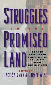 Struggles in the Promised Land : Towards a History of Black-Jewish Relations in the United States: Towards a History of Black-Jewish Relations in the United States