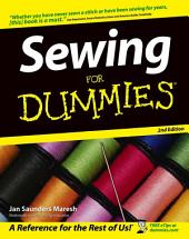 Sewing For Dummies: Edition 2