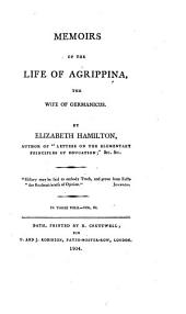 Memoirs of the Life of Agrippina the Wife of Gernanions, 3: In Three Vols