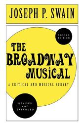 The Broadway Musical: A Critical and Musical Survey: Edition 2