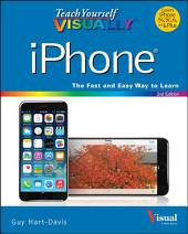Teach Yourself VISUALLY iPhone: Edition 2