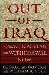Out of Iraq: A Practical Plan for Withdrawal Now