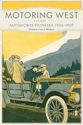 Motoring West: Volume 1: Automobile Pioneers, 1900–1909