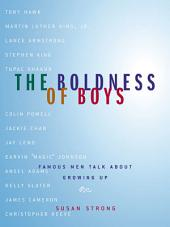 The Boldness of Boys: Famous Men Talk About Growing Up