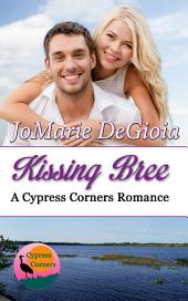 Kissing Bree: Cypress Corners Book 9