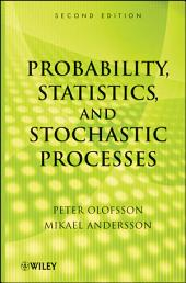 Probability, Statistics, and Stochastic Processes: Edition 2