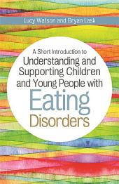 A Short Introduction to Understanding and Supporting Children with Eating Disorders