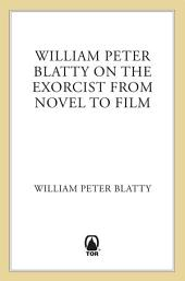 "William Peter Blatty on ""The Exorcist"": From Novel to Screen"
