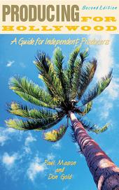 Producing for Hollywood: A Guide for Independent Producers