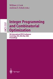 Integer Programming and Combinatorial Optimization: 9th International IPCO Conference, Cambridge, MA, USA, May 27-29, 2002. Proceedings, Volume 9