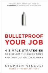 Bulletproof Your Job