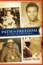 PATH to FREEDOM: My Story of Perseverance