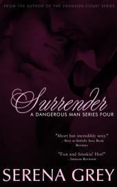 Surrender: A Dangerous man #4