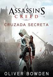 Assassin's Creed - Cruzada Secreta