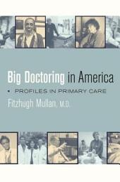 Big Doctoring in America: Profiles in Primary Care