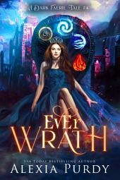 Ever Wrath (A Dark Faerie Tale #4)