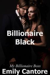 Billionaire Black: My Billionaire Boss, Part 4 (A BDSM Erotic Romance)