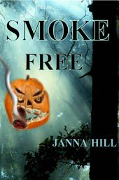 SMOKE FREE: (A Short Single)