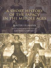 A Short History of the Papacy in the Middle Ages: Edition 2