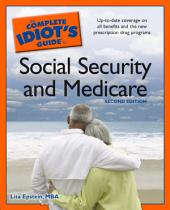 The Complete Idiot's Guide to Social Security And Medicare,2e