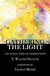 Gathering the Light: A Jungian View of Meditation