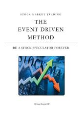 Stock Market Trading: The Event Driven Method