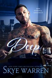 Deep: A Dark Contemporary Romance Novel