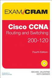 CCNA Routing and Switching 200-120 Exam Cram: Edition 4