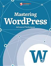 Mastering WordPress: Advanced Techniques