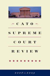 Cato Supreme Court Review, 2008-2009