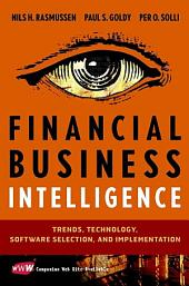 Financial Business Intelligence: Trends, Technology, Software Selection, and Implementation