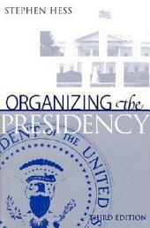 Organizing the Presidency