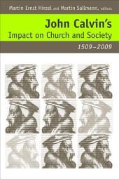 John Calvin's Impact on Church and Society, 1509-2009