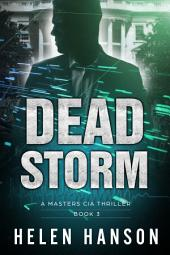 DEAD STORM - (The Masters CIA Thriller Series Book 3): A Masters CIA Thriller (The Masters CIA Thriller Series Book 3)