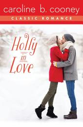 Holly in Love: A Cooney Classic Romance