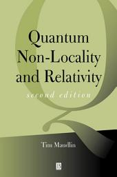 Quantum Non-Locality and Relativity: Metaphysical Intimations of Modern Physics, Edition 2