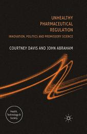 Unhealthy Pharmaceutical Regulation: Innovation, Politics and Promissory Science