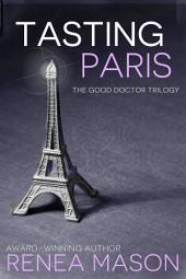 Tasting Paris: A Good Doctor Short Story, Book #2.5