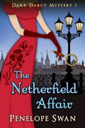 The Netherfield Affair ~ A romantic Regency mystery for Jane Austen fans: (A Pride and Prejudice Variation)