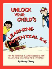 Unlock Your Child's Learning Potential: How to Reinforce Classroom Lessons with Imaginitve and Stimulating Activities