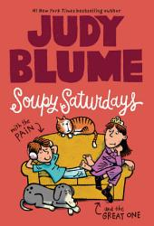 Soupy Saturdays with the Pain and the Great One: Book 2