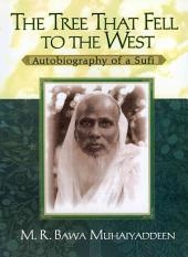 The Tree that Fell to the West: Autobiography of a Sufi