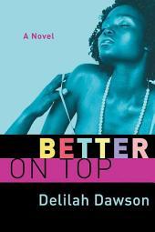 Better on Top: A Novel