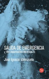 Salida de emergencia y tres naufragios inevitables